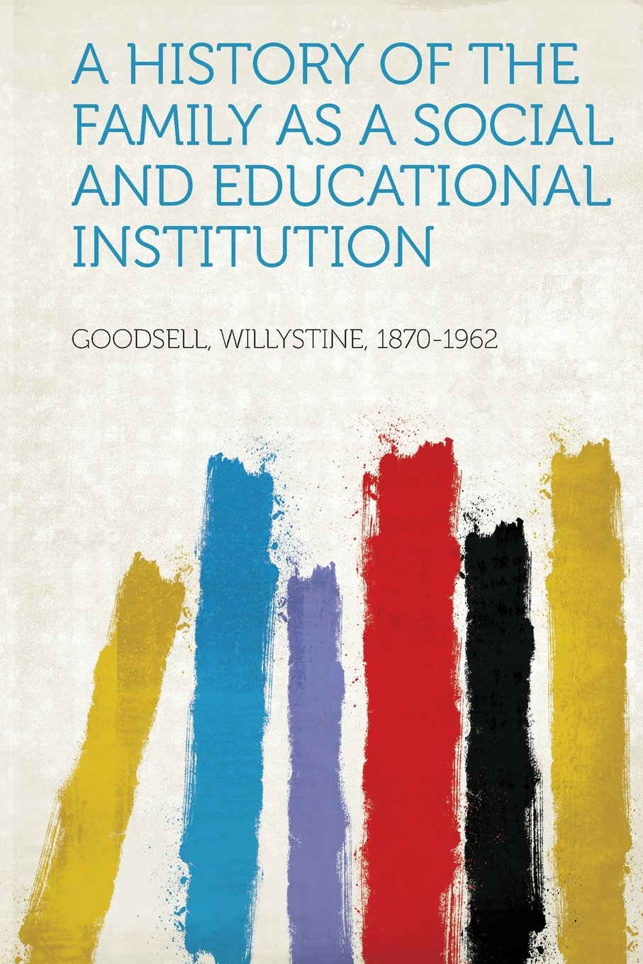 A History of the Family as a Social and Educational Institution pdf epub