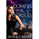 Comets and Corsets: Five Victorian Spacepunk Stories (Victoria Eternal)