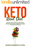 Keto Reset Diet: The Simply and Easy Guide to Ketogenic Diet and Intermittent Fasting Diet for Beginners for Healthy Keto Lifestyle and Success in Burning Fat,Gain Energy and Lose Weight with Recipes