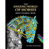 The Amazing World Of Horses: Adult Coloring Book Volume 1