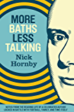 More Baths Less Talking: Notes from the Reading Life of a Celebrated Author Locked in Battle with Football, Family, and Time