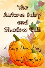 The Autumn Fairy and Shadow Tail (Fairy Short Stories #1) Kindle Edition