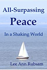 All-Surpassing Peace in a Shaking World Kindle Edition