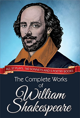 The Complete Works of William Shakespeare: All 37 plays; 160 sonnets and 5 poetry books (Global Classics)