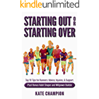 Starting Out or Starting Over: Top 10 Tips for Runners: Advice, Injuries, & Support. Plus! Habit Shaper and Willpower…