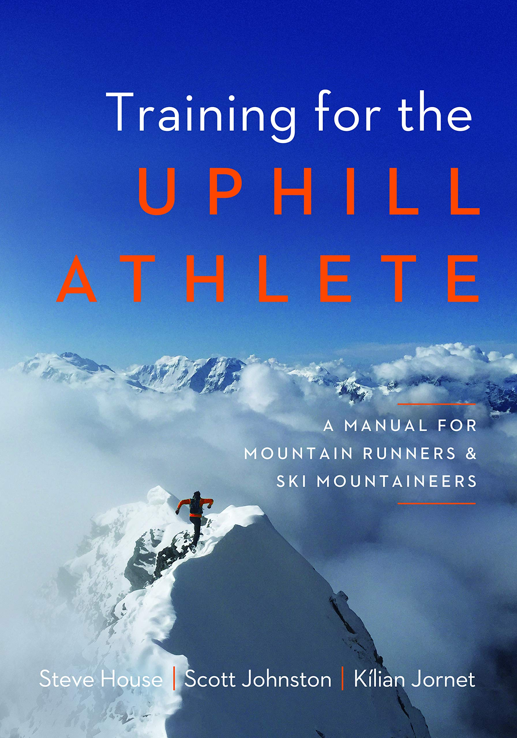 Training for the Uphill Athlete: A Manual for Mountain Runners and Ski Mountaineers by Patagonia