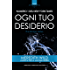 Ogni tuo desiderio (The Bridge Series Vol. 1)