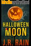 Halloween Moon: A Short Story (A Samantha Moon Story Book 5)