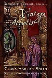 The Collected Fantasies of Clark Ashton Smith Volume 5: The Last Hieroglyph: The Collected Fantasies, Vol. 5: 3