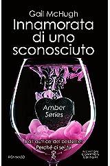 Innamorata di uno sconosciuto (Amber Series Vol. 1) (Italian Edition) Kindle Edition