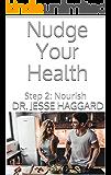 Nudge Your Health: Step 2: Nourish