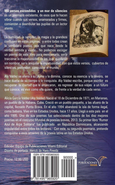 Mil versos escondidos y un mar de silencios (Spanish Edition): Alicia Garcia: 9781495965920: Amazon.com: Books