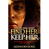 FIND HER KEEP HER (Russian Swirl Book 1)