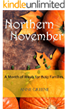 Northern November: A Month of Delicious Meals for Busy Families