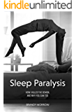 Sleep Paralysis: How I Killed the Demon and Why You Can Too