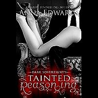 Tainted Reasoning (Dark Sovereignty Book 2)