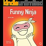 Funny Ninja: A Children's Book of Riddles and Knock-knock Jokes (Ninja Life Hacks 27)