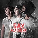 "Sax Machine ""Bubbling"""