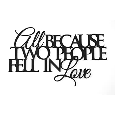 All Because Two People Fell in Love Word Art Wood Cutout