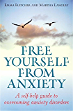 Free Yourself From Anxiety: A self-help guide to overcoming anxiety disorder (How to Books)