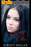 Saving Ella (Mercy's Angels Book 1)