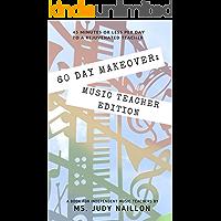 60 Day Makeover: Music Teacher Edition
