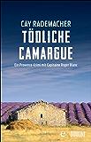 Tödliche Camargue: Ein Provence-Krimi mit Capitaine Roger Blanc (2) (German Edition)