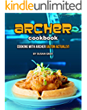 Archer Cookbook: Cooking with Archer (ALTON actually)