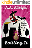 Bottling It (A Wayfair Witches' Cozy Mystery #1)