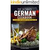 The Ultimate German Cookbook: 111 Dishes From Germany To Cook Right Now (World Cuisines Book 20)