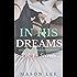 In His Dreams: Vol. 1 - Secrets