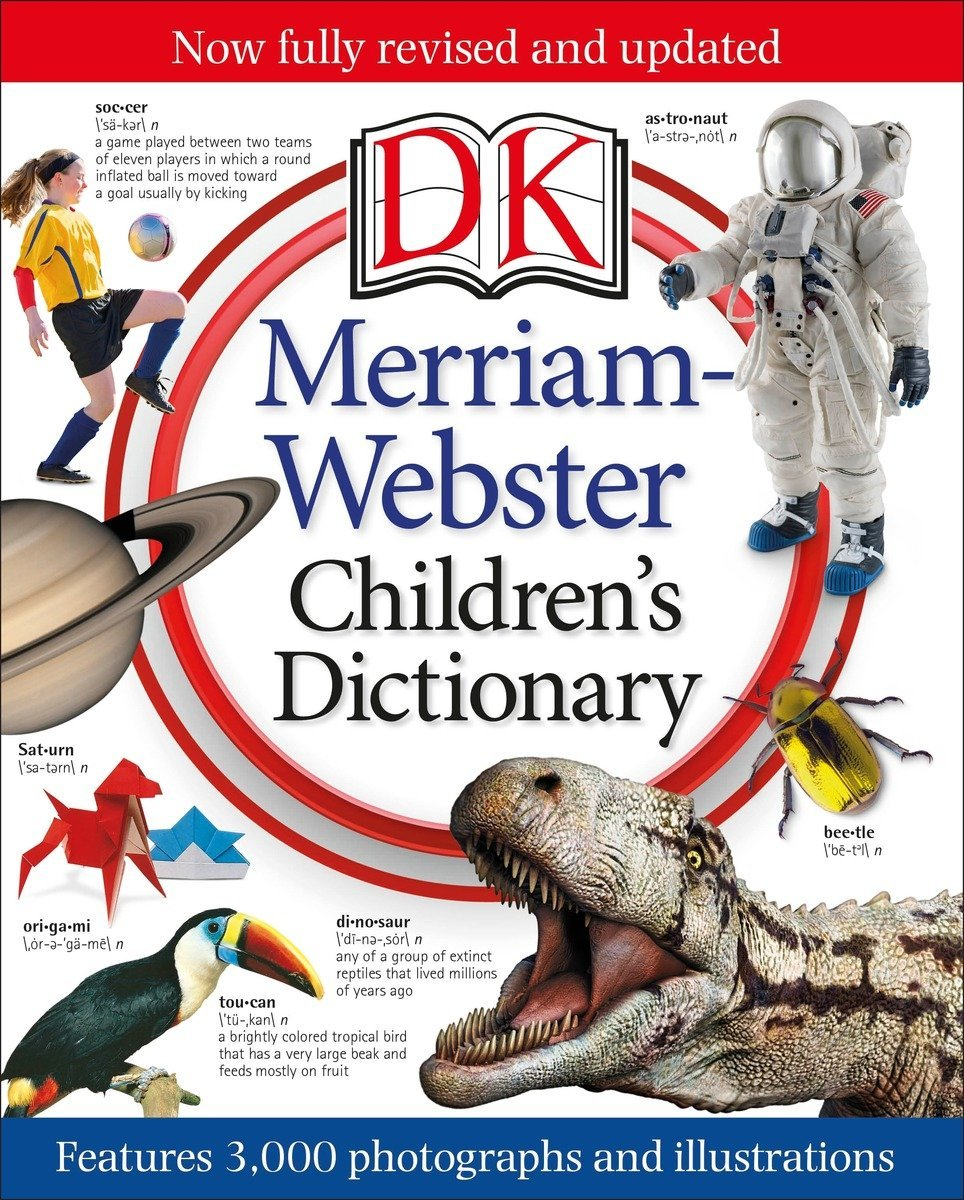 Merriam-Webster Children's Dictionary by DK Publishing Dorling Kindersley