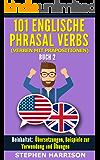 101 Englische Phrasal Verbs (Verben mit Präpositionen) - Buch 2