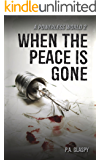 When the Peace is Gone: A Powerless World - Book 2