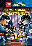 Justice League vs. Bizarro League (LEGO DC Super Heroes: Chapter Book)
