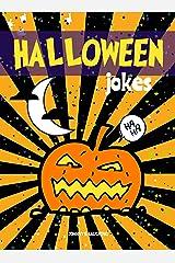 Halloween Jokes: Funny Halloween Jokes and Riddles for Kids (Halloween Series Book 5) Kindle Edition