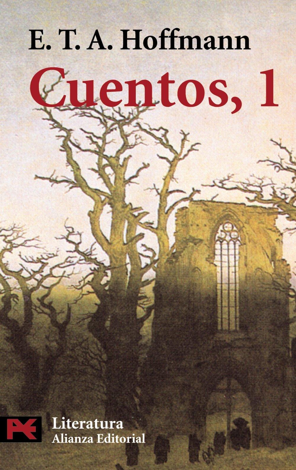 Cuentos, 1 (El libro de bolsillo - Literatura): Amazon.es: Hoffmann, E. T. A., Bravo-Villasante Arenas, Carmen: Libros