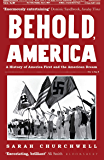 Behold, America: A History of America First and the American Dream (English Edition)