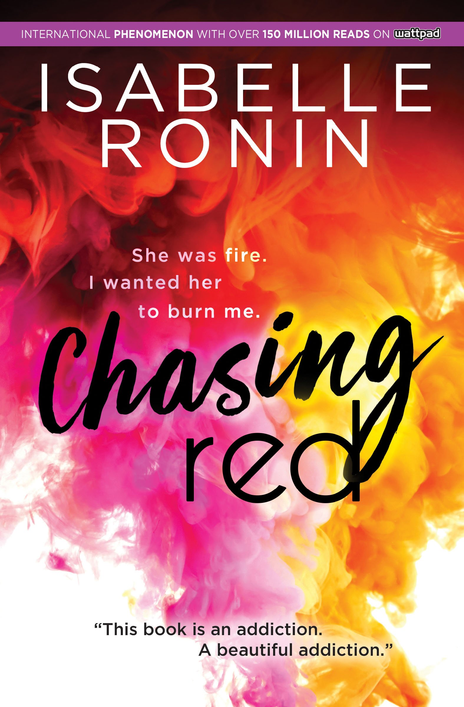 Amazon Com Chasing Red From A Wattpad Sensation A Steamy New Adult Romance About A Jock And The Girl He Can Never Have Chasing Red 1 0760789268465 Ronin Isabelle Books