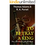 TO BETRAY A KING: The Chronicles of Ellorhim
