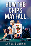 How the Chips May Fall