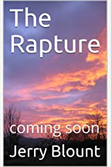 The Rapture: coming soon Kindle Edition