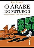 O árabe do futuro 2: Uma juventude no Oriente Médio (1984-1985)