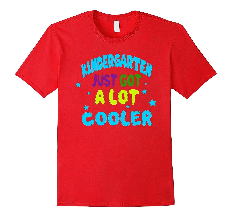First Day of School Shirt Kids Kindergarten Just Got Cooler-Art