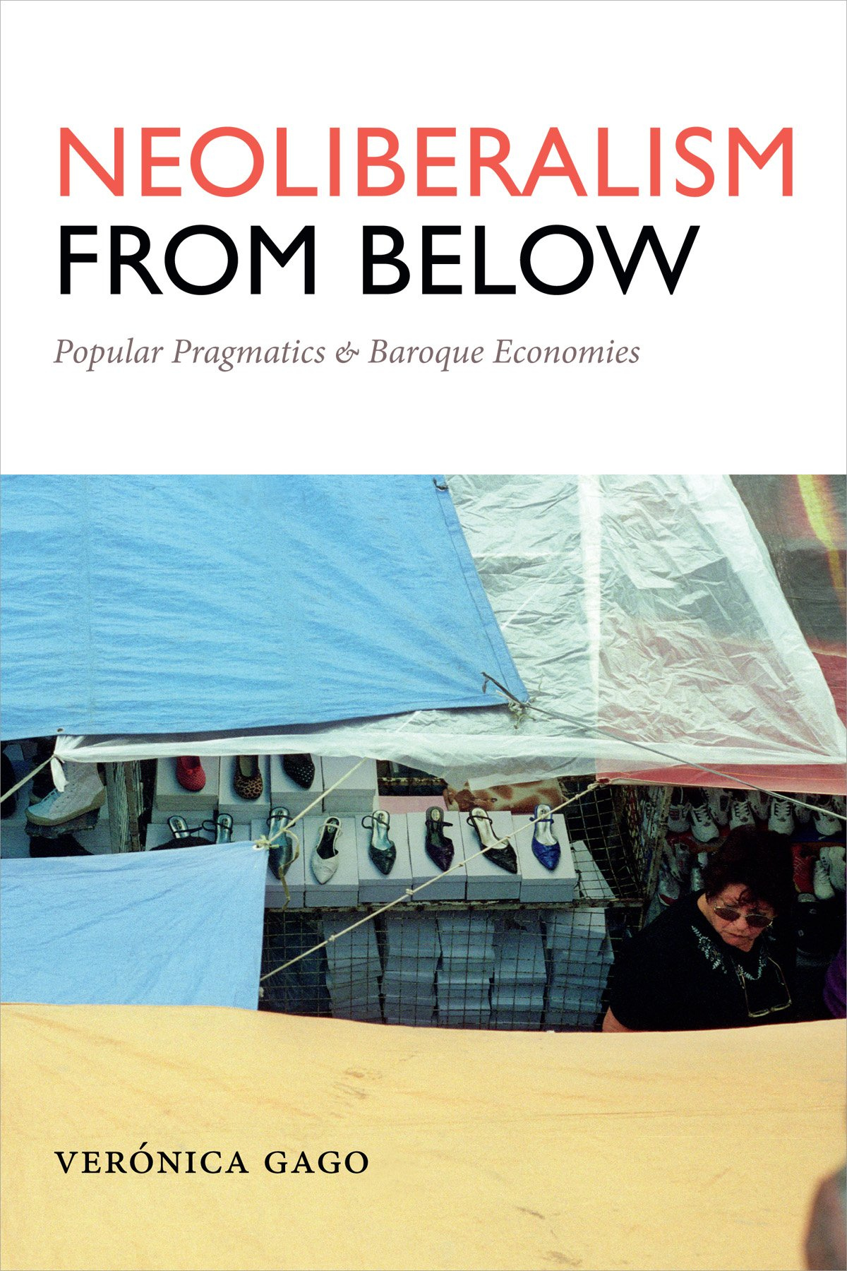 Neoliberalism from Below: Popular Pragmatics and