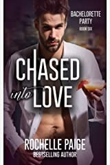 Chased into Love (Bachelorette Party Book 4) Kindle Edition