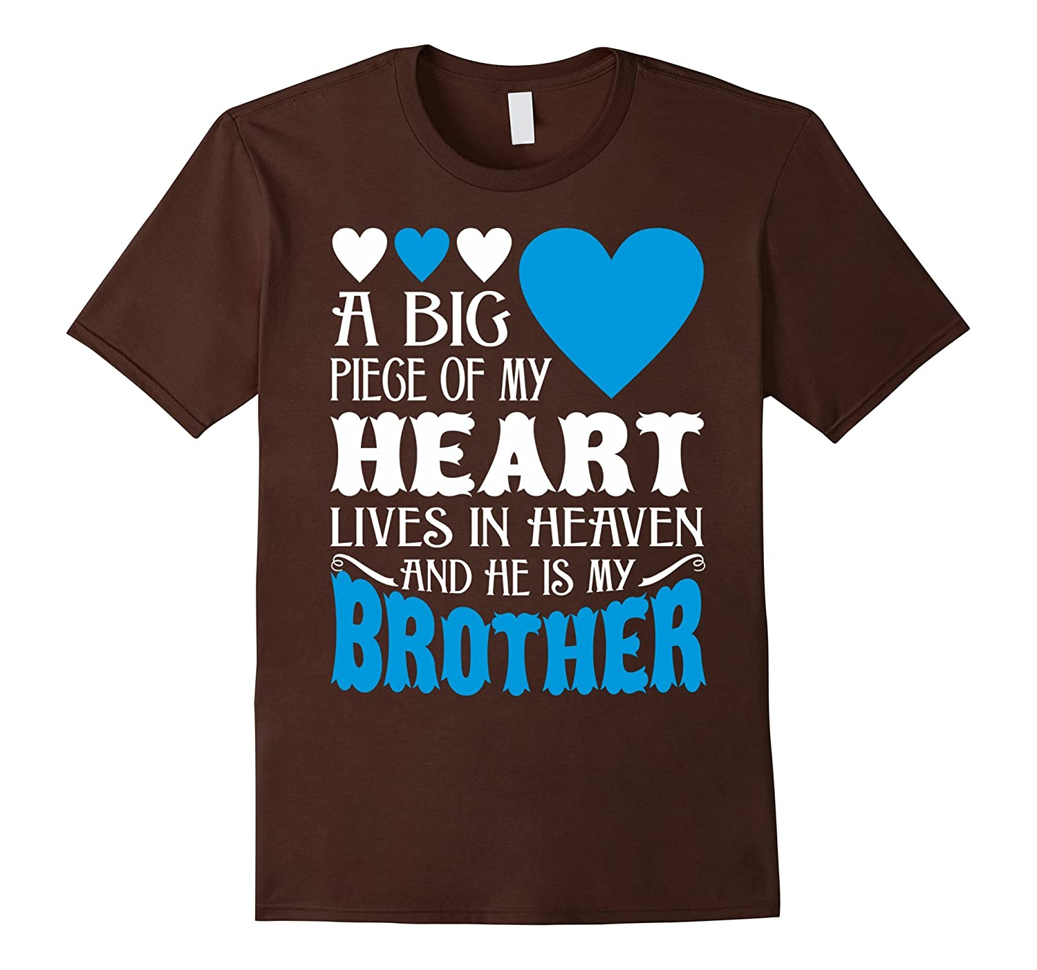 Big Piece Of Heart Lives In Heaven My Brother Tshirt