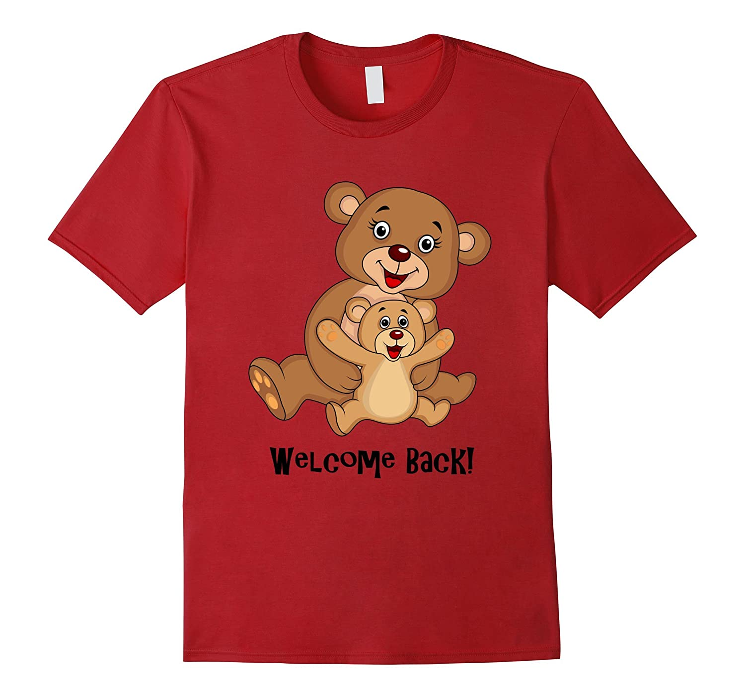 Welcome Back Teddy Bear with open arms T-shirt-TH