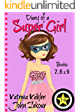 Diary of a SUPER GIRL - Books 7 - 9: Books for Girls 9 - 12