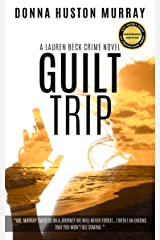 GUILT TRIP (A Lauren Beck Crime Novel Book 2) Kindle Edition
